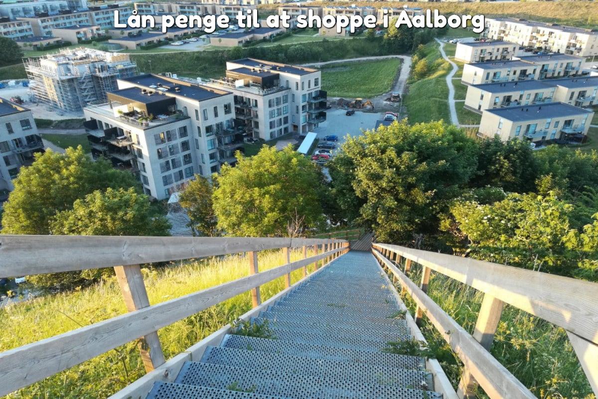 Lån penge til at shoppe i Aalborg
